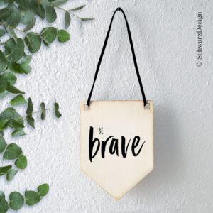 Wimpel «brave»
